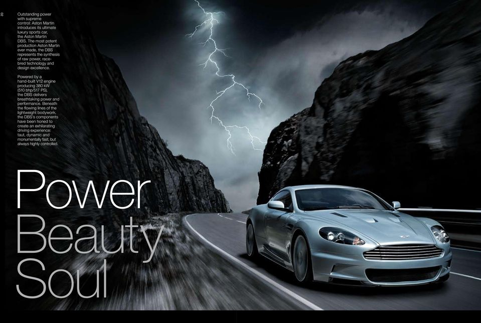 Powered by a hand-built V12 engine producing 380 kw (510 bhp/517 PS), the DBS delivers breathtaking power and performance.