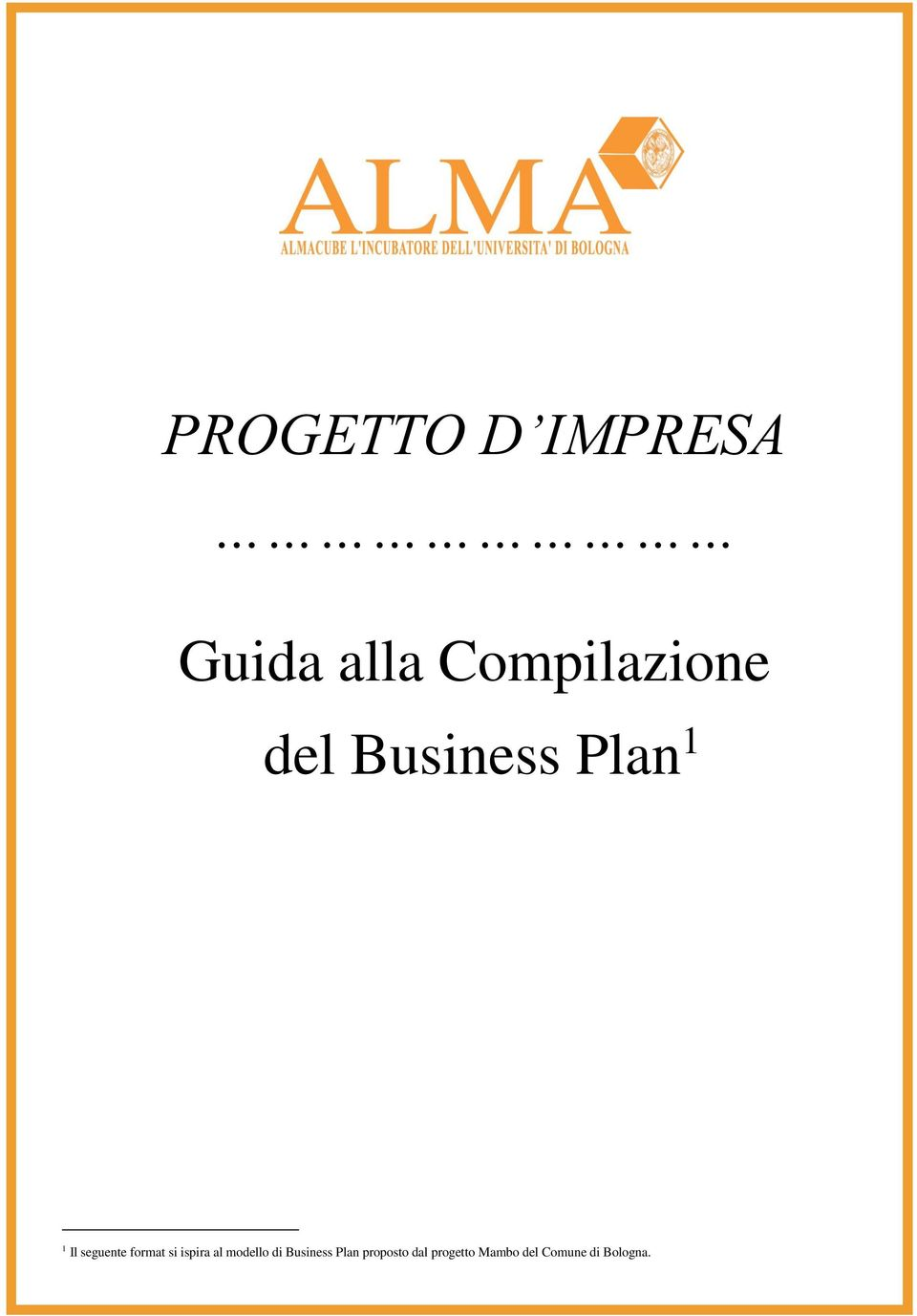 si ispira al modello di Business Plan