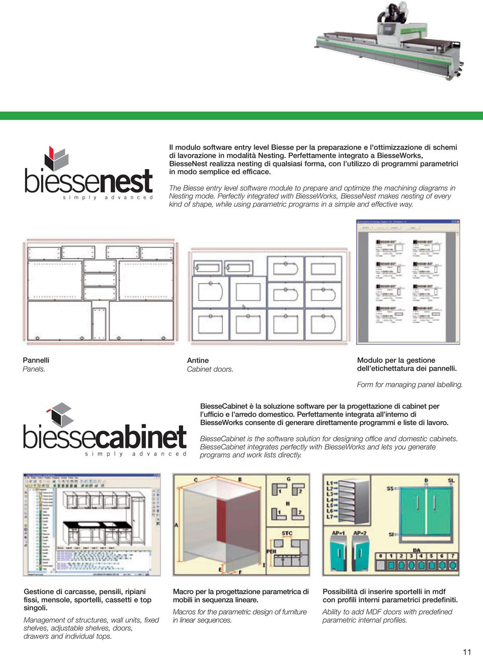 The Biesse entry level software module to prepare and optimize the machining diagrams in Nesting mode.