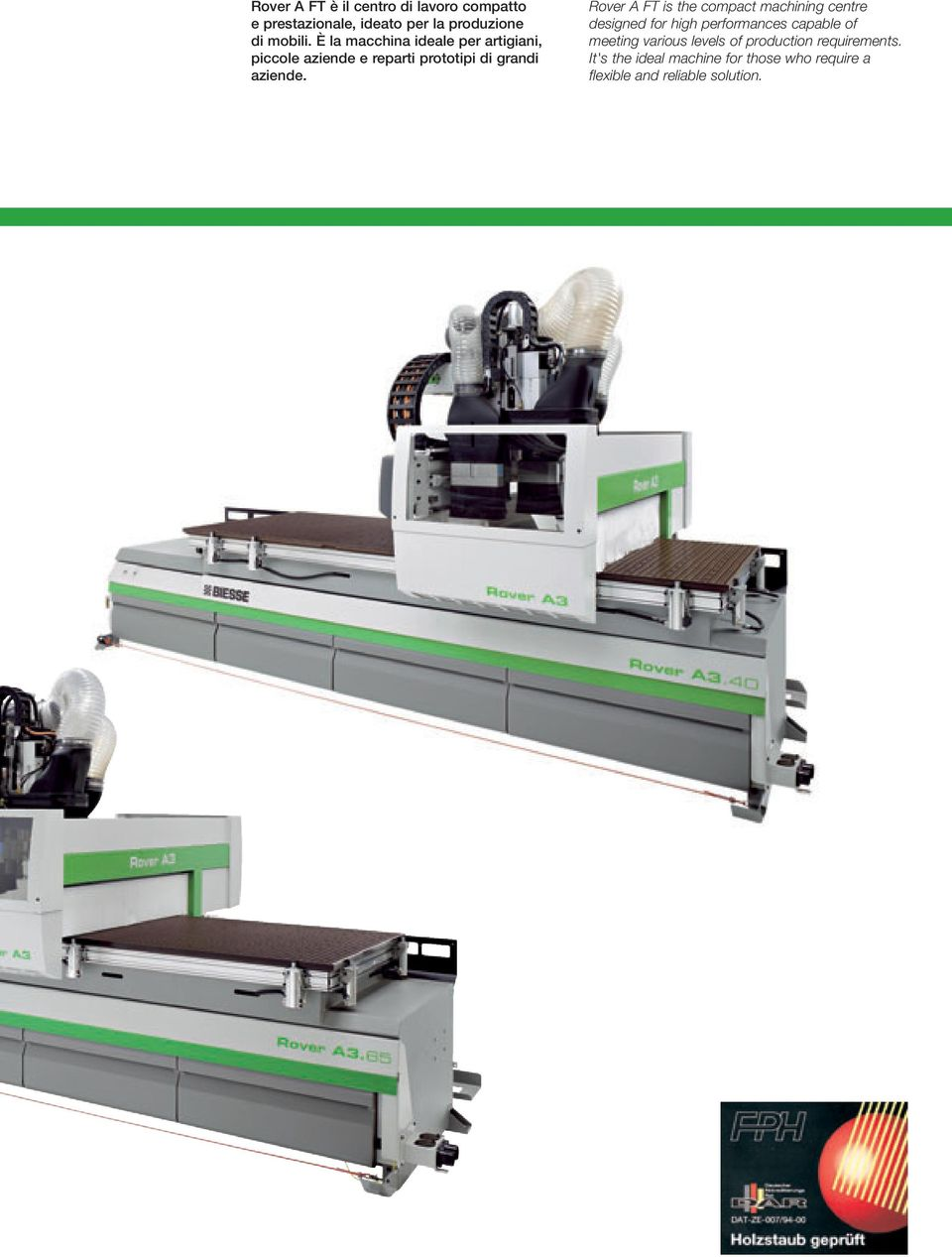 Rover A FT is the compact machining centre designed for high performances capable of meeting