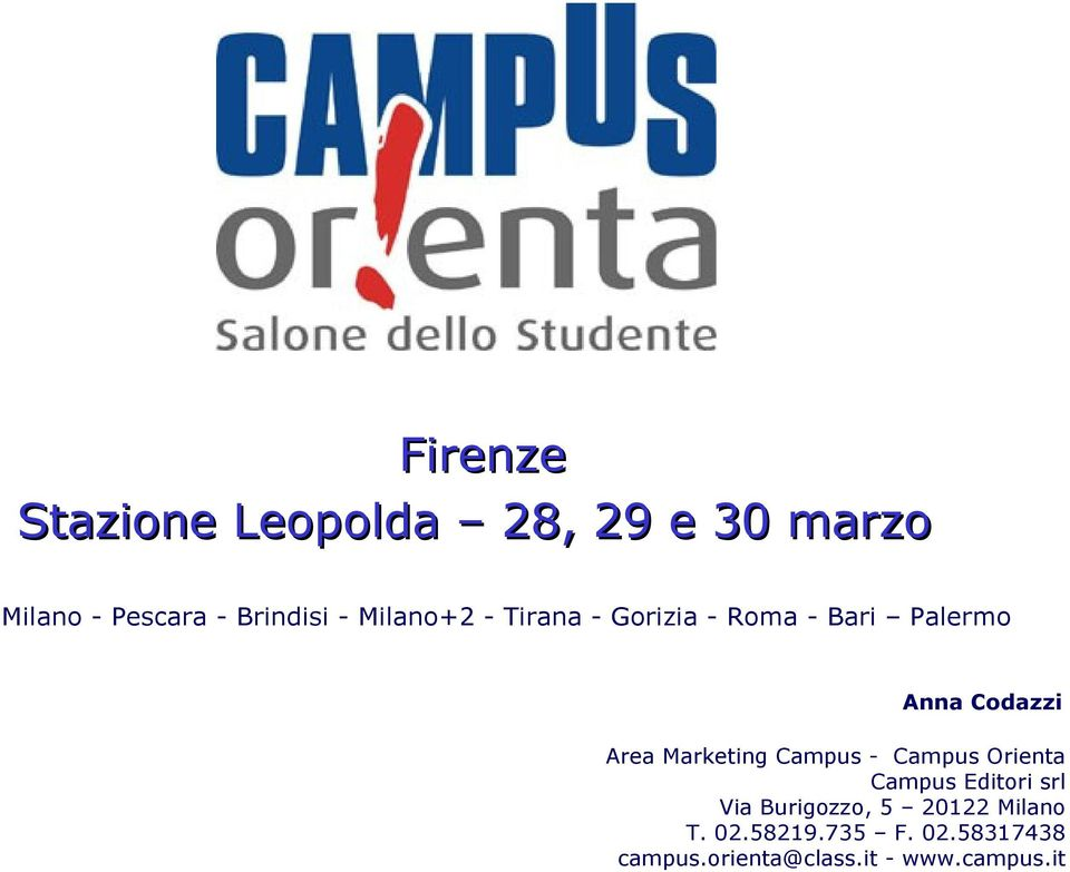 Marketing Campus - Campus Orienta Campus Editori srl Via Burigozzo, 5