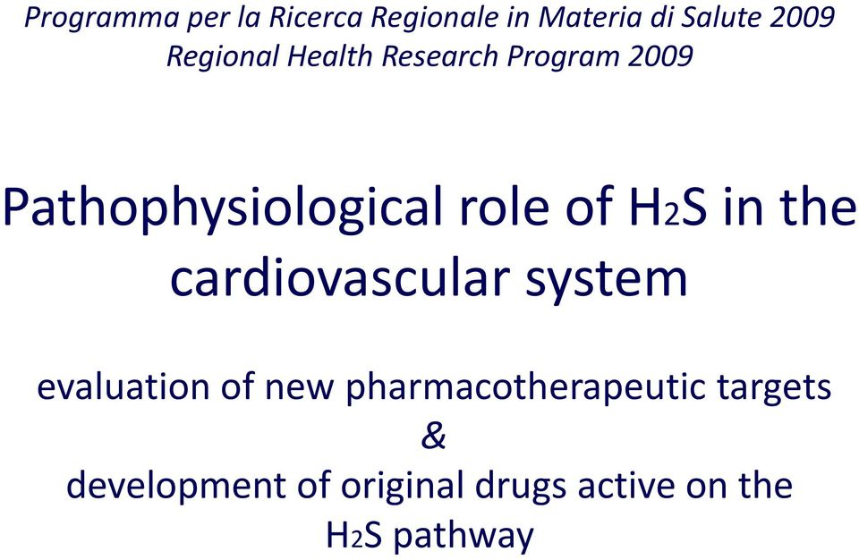 H2S in the cardiovascular system evaluation of new