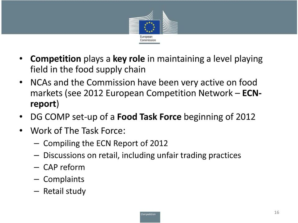 DG COMP set-up of a Food Task Force beginning of 2012 Work of The Task Force: Compiling the ECN Report