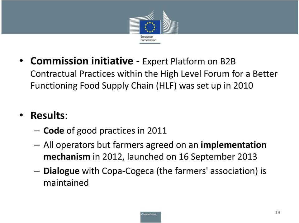 good practices in 2011 All operators but farmers agreed on an implementation mechanism in