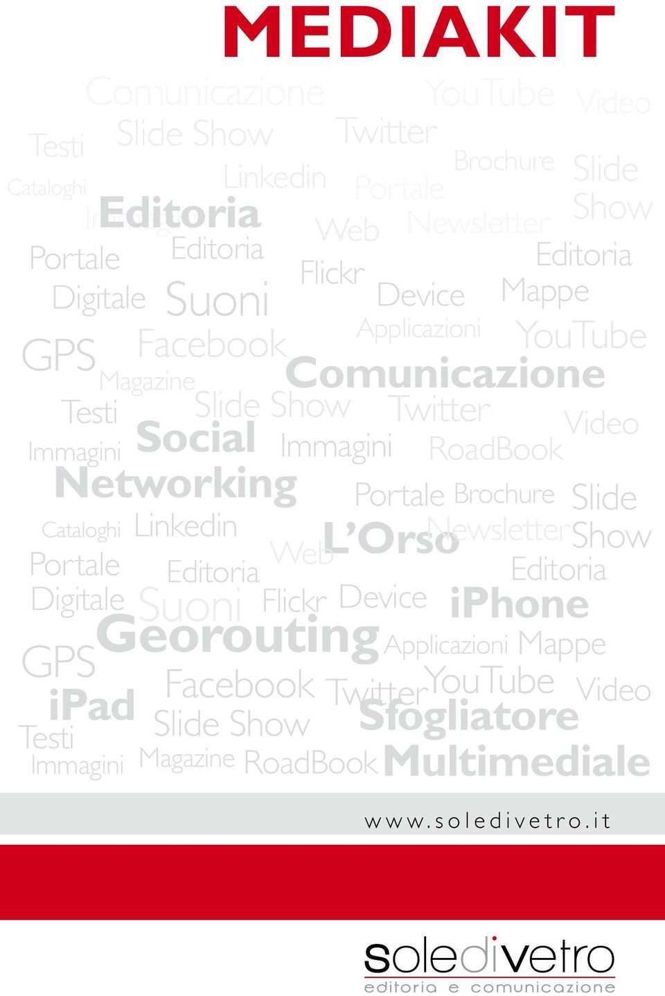 RoadBook Networking Portale Brochure Slide Cataloghi Linkedin L Orso Newsletter Portale Web Show Editoria Editoria Digitale Suoni Flickr Device iphone