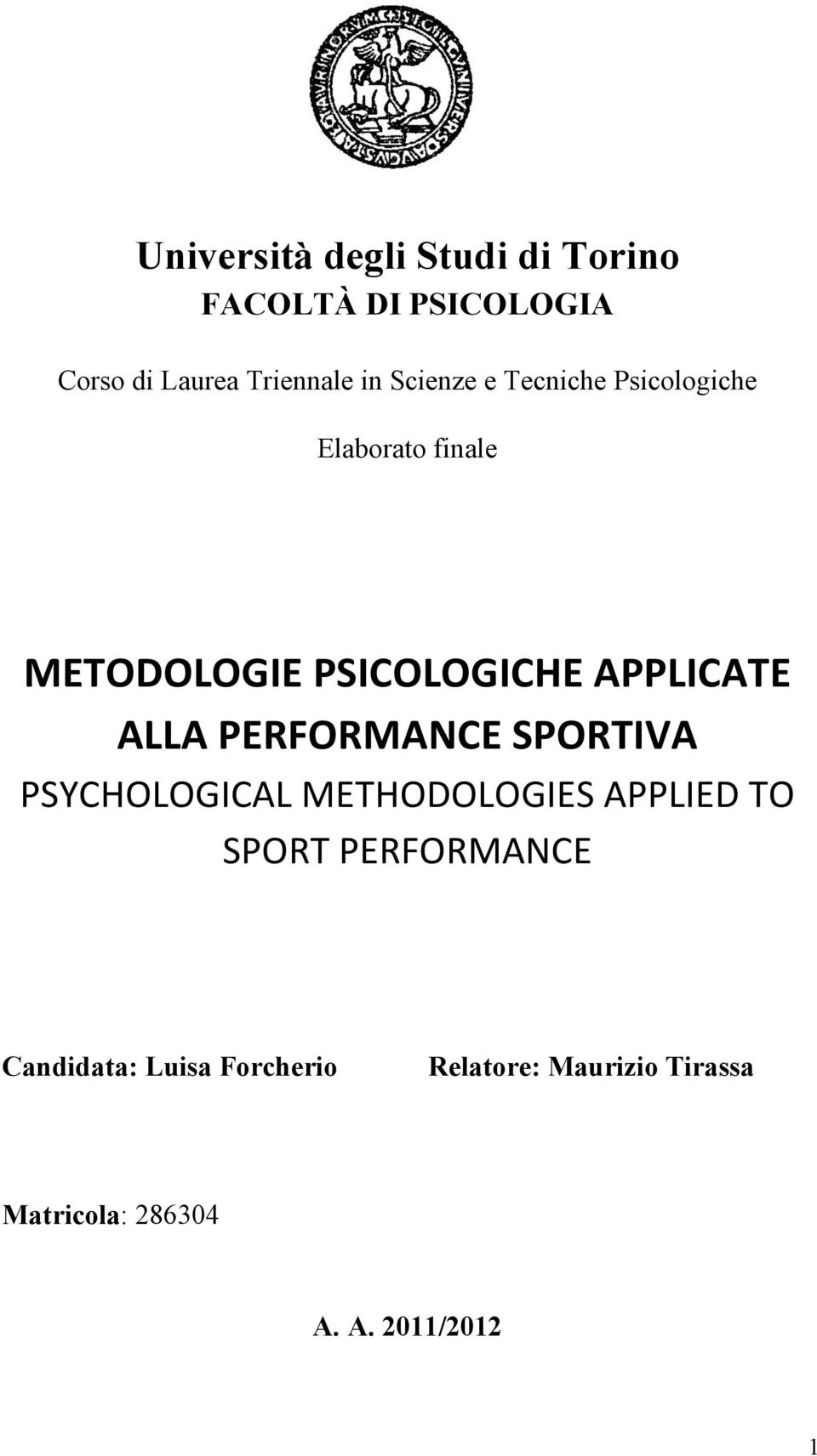 ALLA PERFORMANCE SPORTIVA PSYCHOLOGICAL METHODOLOGIES APPLIED TO SPORT PERFORMANCE