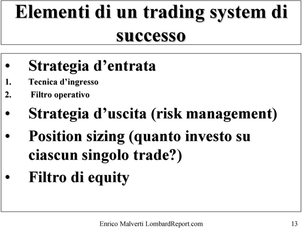 Filtro operativo Strategia d uscita d (risk( management)