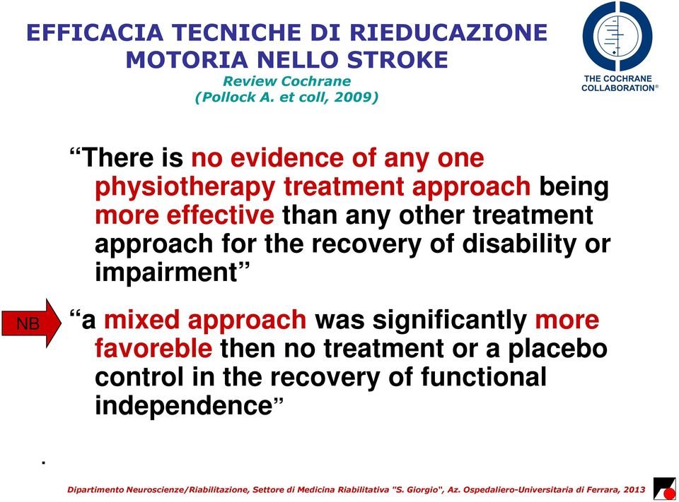 effective than any other treatment approach for the recovery of disability or impairment a mixed