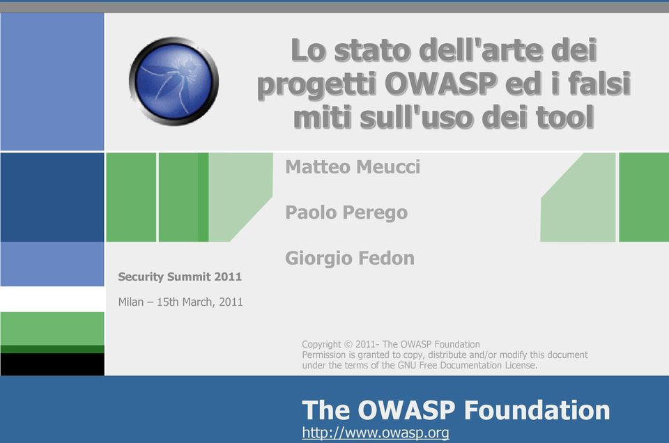 The OWASP Foundation Permission is granted to copy, distribute and/or modify this