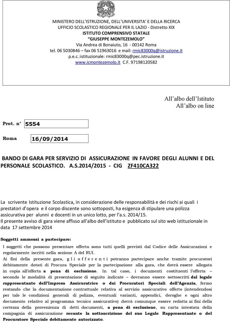 97198120582 All albo dell Istituto All albo on line Prot. n 5554 Roma 16/09/2014 BANDO DI GARA PER SE