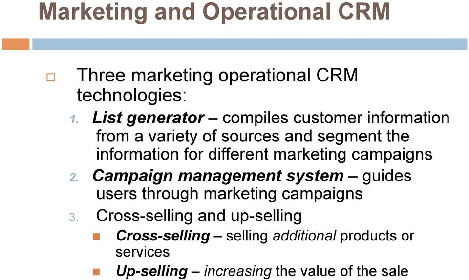 different marketing campaigns 2. Campaign management system guides users through marketing campaigns 3.