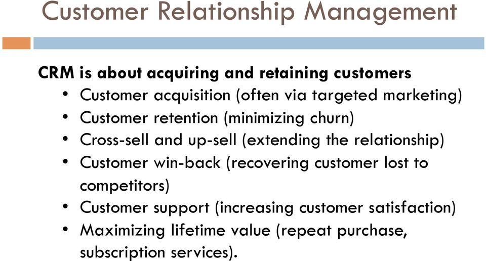 (extending the relationship) Customer win-back (recovering customer lost to competitors) Customer