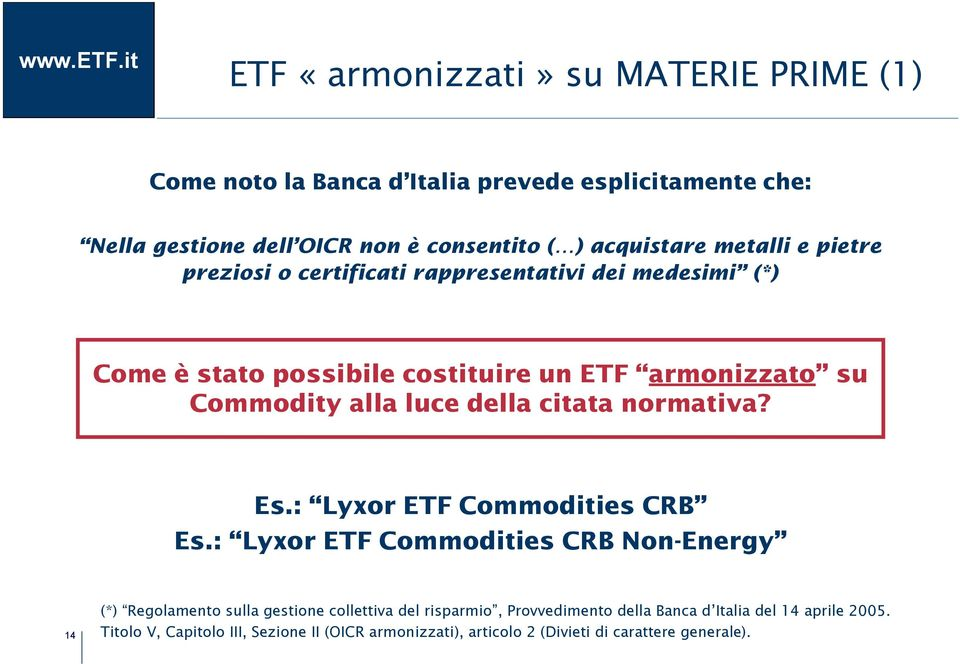 della citata normativa? Es.: Lyxor ETF Commodities CRB Es.