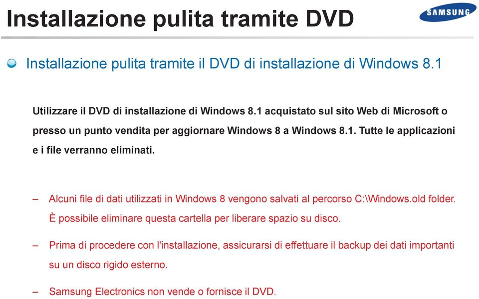 Alcuni file di dati utilizzati in Windows 8 vengono salvati al percorso C:\Windows.old folder.