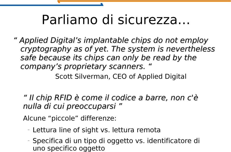 Scott Silverman, CEO of Applied Digital Il chip RFID è come il codice a barre, non c'è nulla di cui preoccuparsi