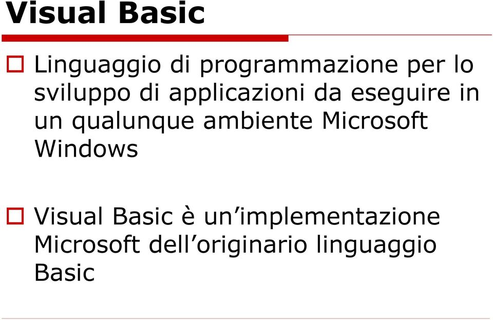 qualunque ambiente Microsoft Windows Visual Basic è