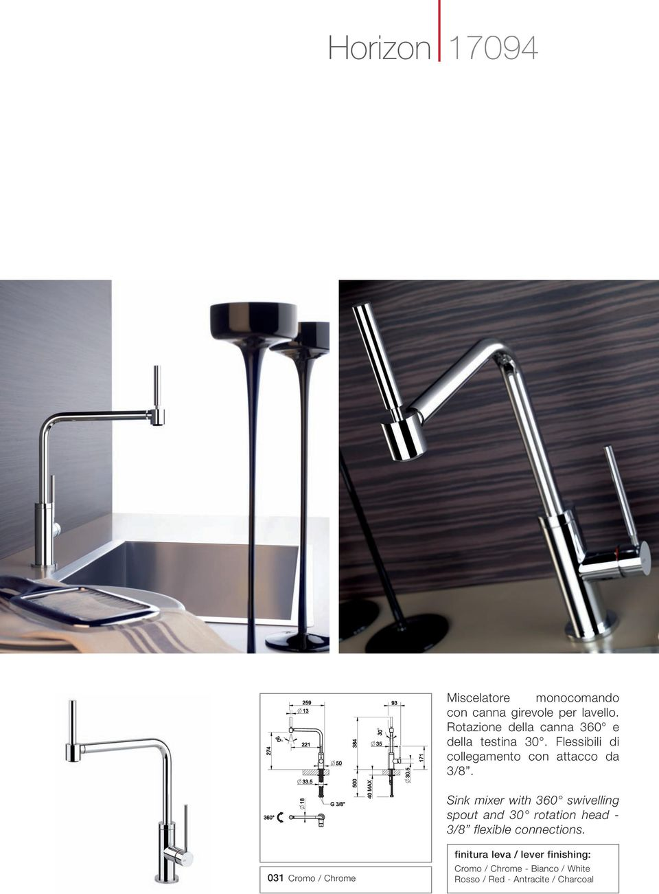 Sink mixer with 360 swivelling spout and 30 rotation head - 3/8 flexible connections.