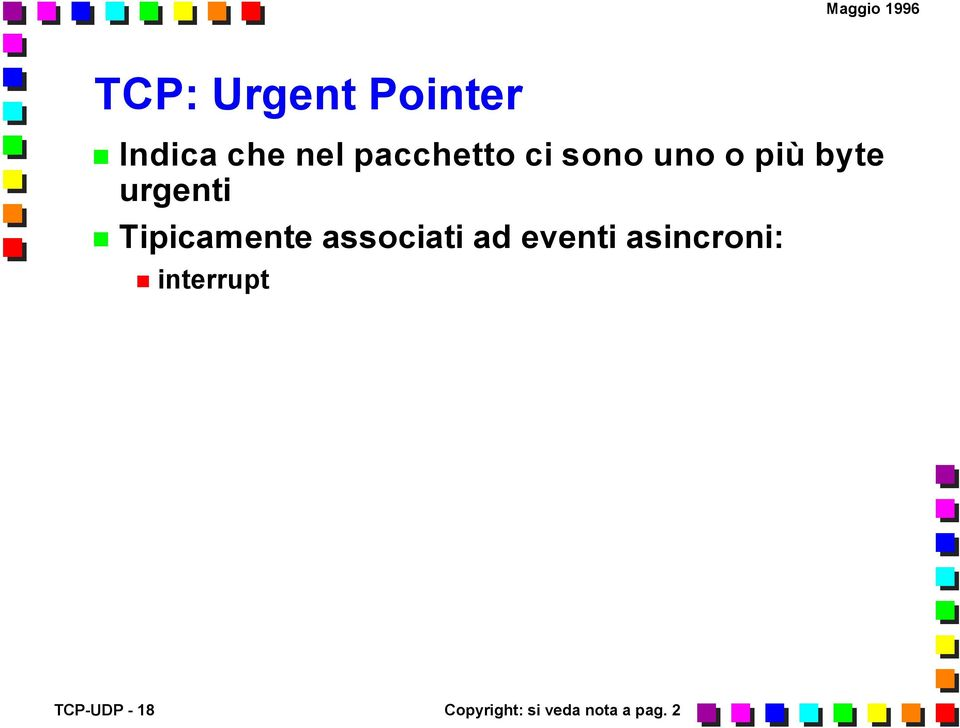 Tipicamente associati ad eventi asincroni:
