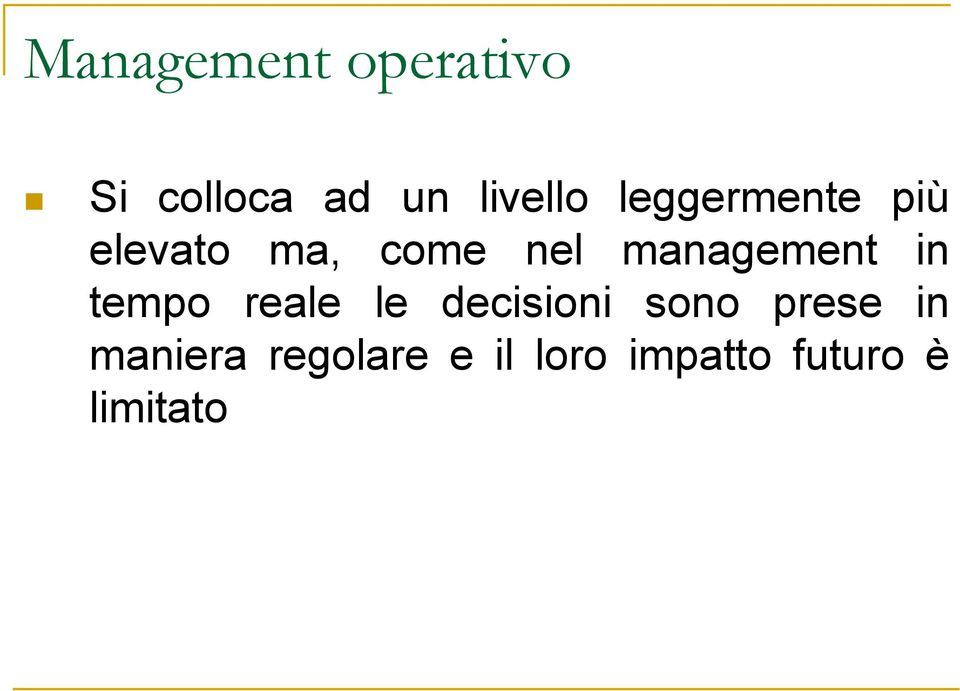 management in tempo reale le decisioni sono