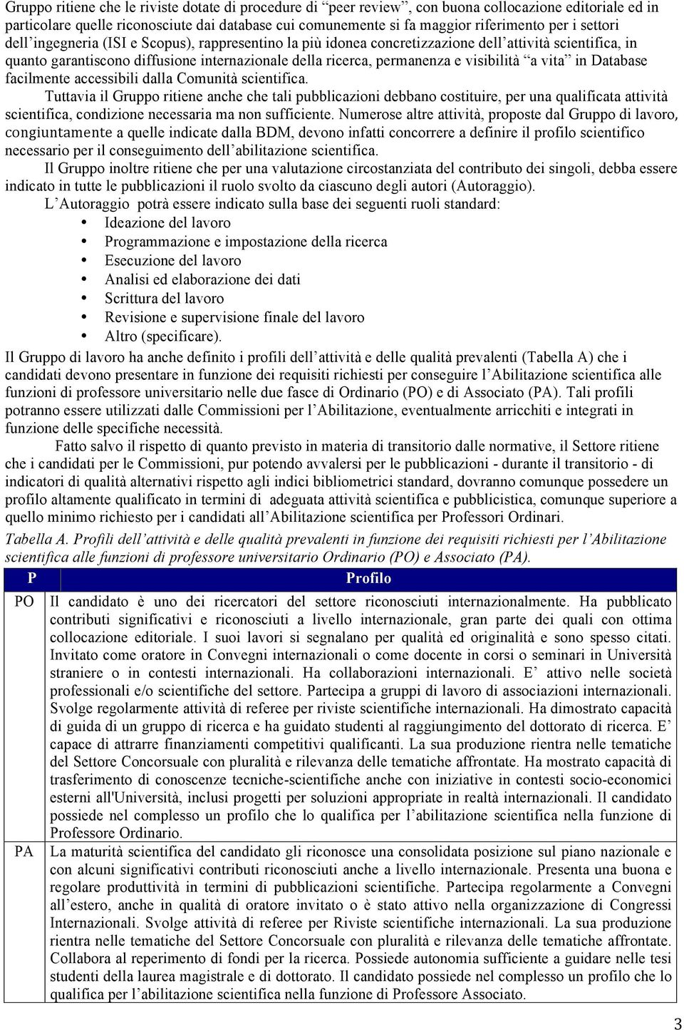 a vita in Database facilmente accessibili dalla Comunità scientifica.