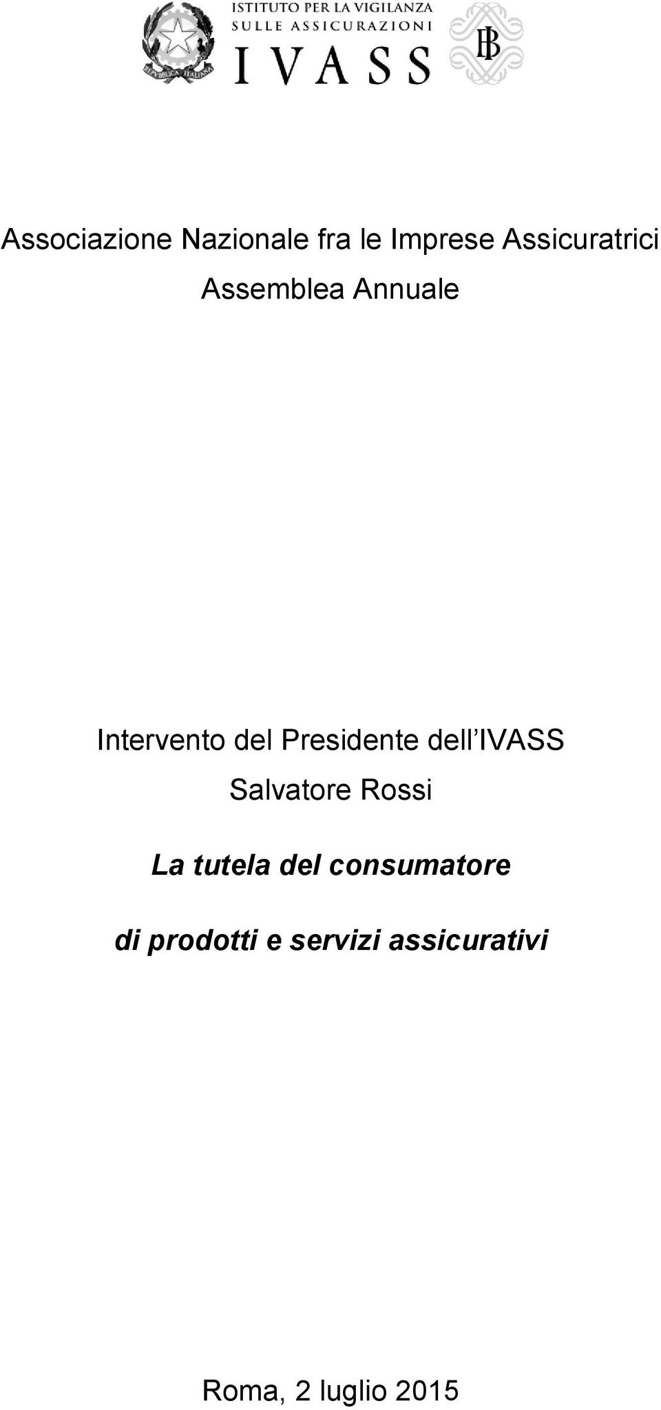 Presidente dell IVASS Salvatore Rossi La tutela