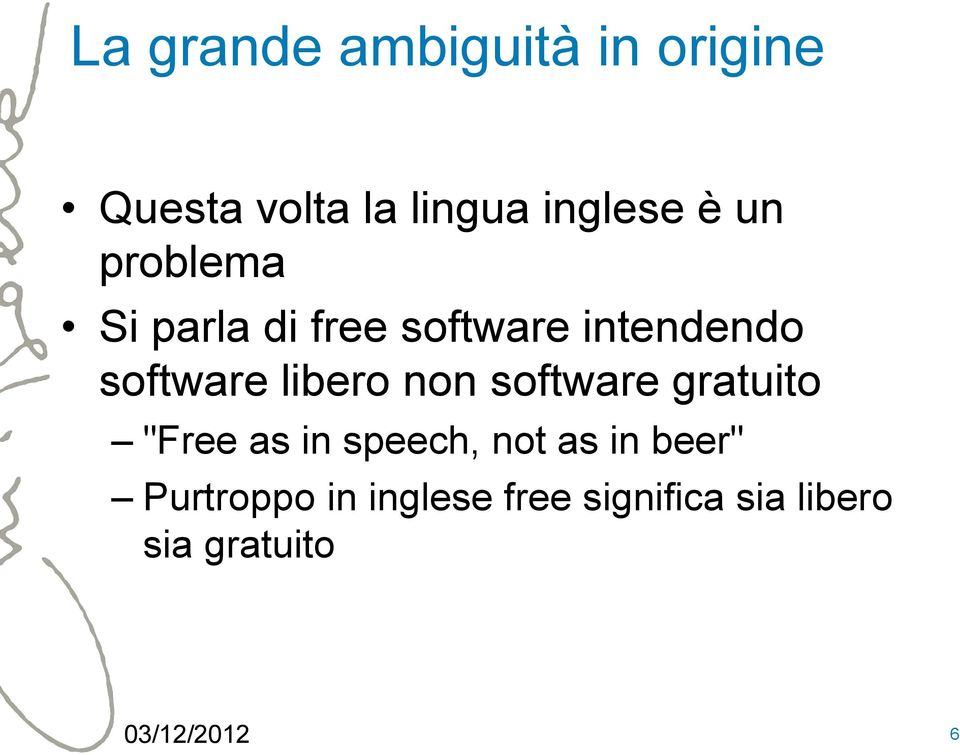 "non software gratuito ""Free as in speech, not as in beer"""
