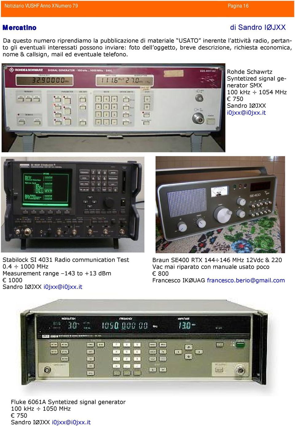 Rohde Schawrtz Syntetized signal generator SMX 100 khz 1054 MHz 750 Sandro IØJXX i0jxx@i0jxx.it Stabilock SI 4031 Radio communication Test 0.