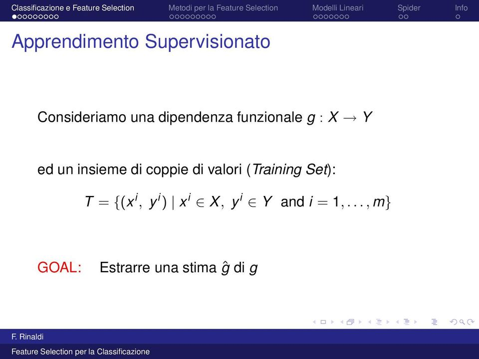 coppie di valori (Training Set): T = {(x i, y i )