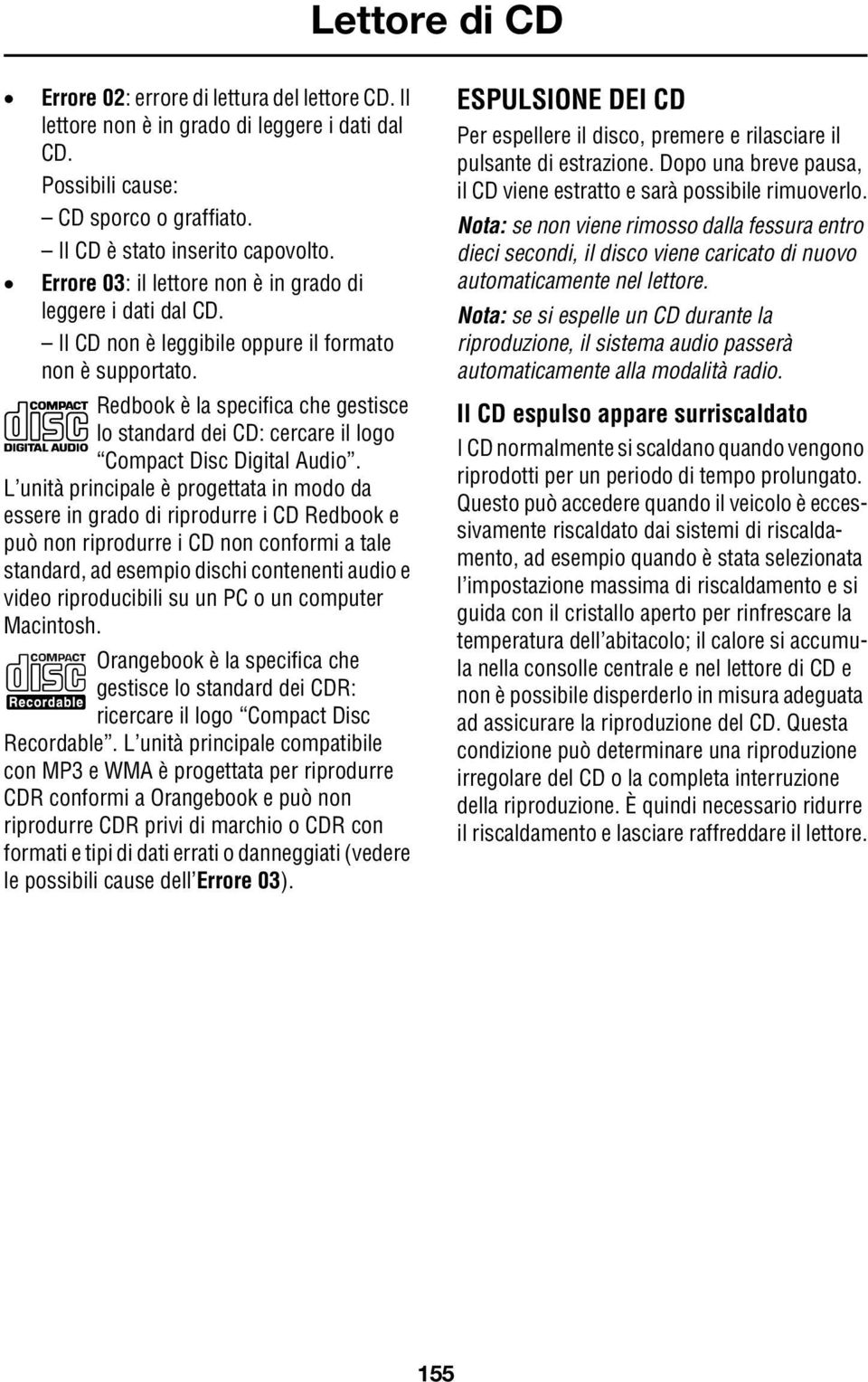 Redbook è la specifica che gestisce lo standard dei CD: cercare il logo Compact Disc Digital Audio.