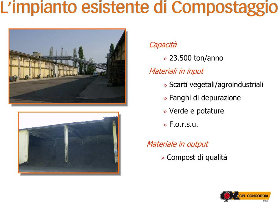500 ton/anno Materiali in input» Scarti