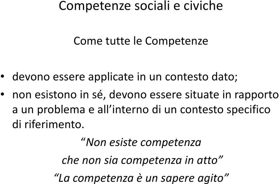 rapporto a un problema e all interno di un contesto specifico di riferimento.