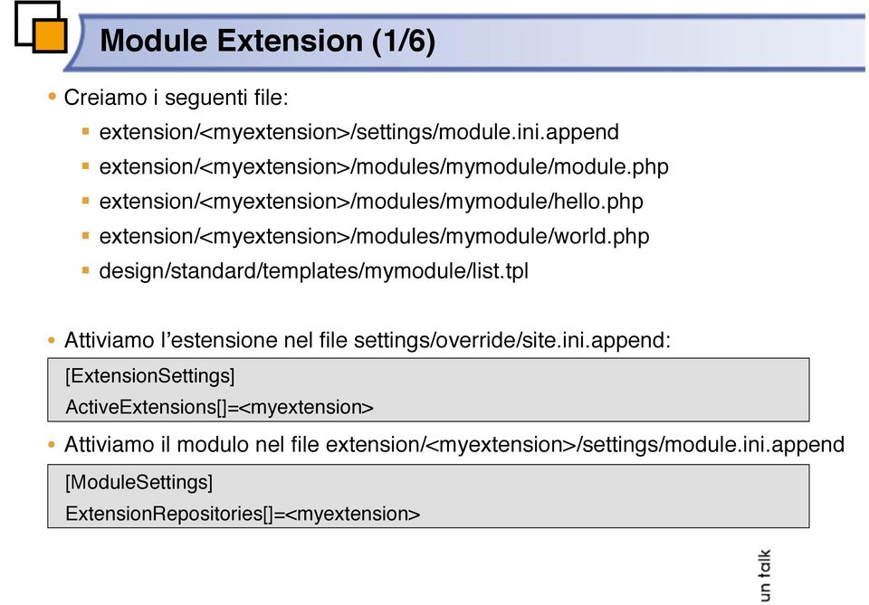 php extension/<myextension>/modules/mymodule/world.php design/standard/templates/mymodule/list.