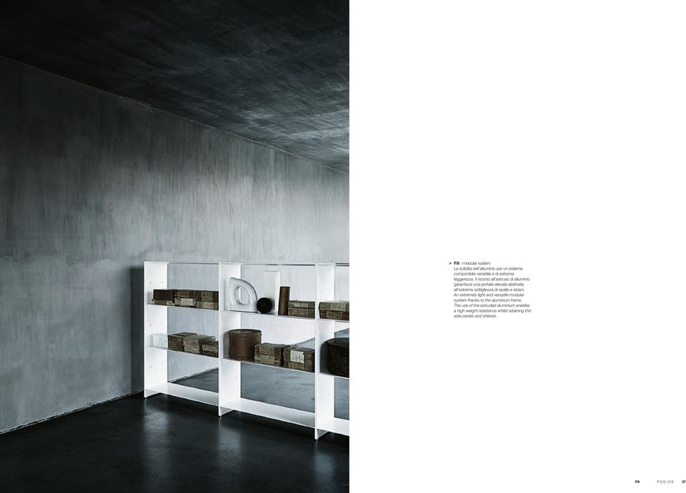 e ripiani. An extremely light and versatile modular system thanks to the aluminium frame.
