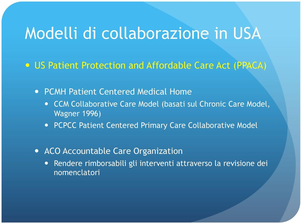 Model, Wagner 1996) PCPCC Patient Centered Primary Care Collaborative Model ACO