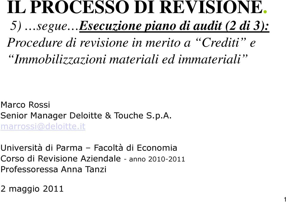 Procedure di revisione in merito a Crediti e