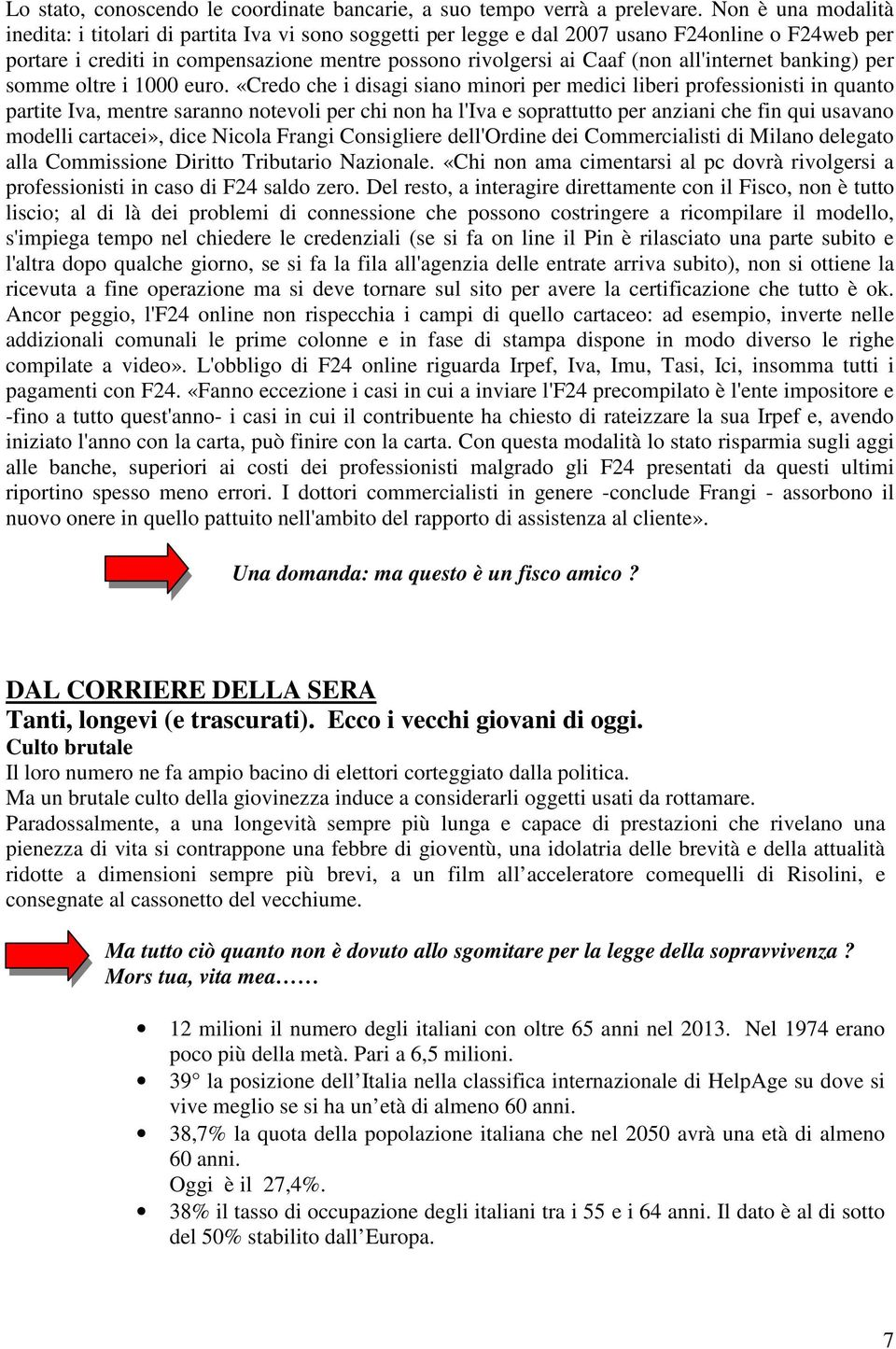 all'internet banking) per somme oltre i 1000 euro.