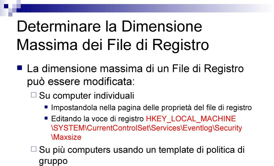 proprietà del file di registro Editando la voce di registro HKEY_LOCAL_MACHINE