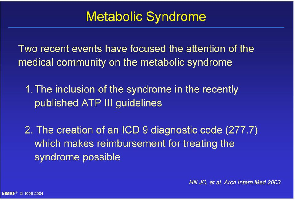 The inclusion of the syndrome in the recently published ATP III guidelines 2.