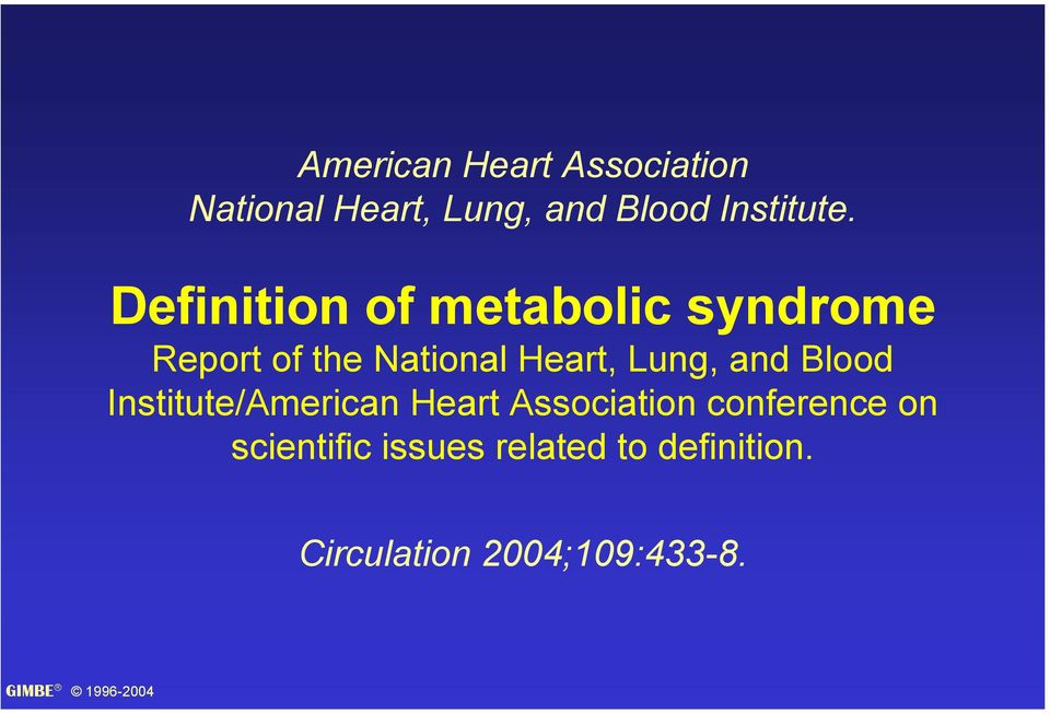 Definition of metabolic syndrome Report of the National Heart,