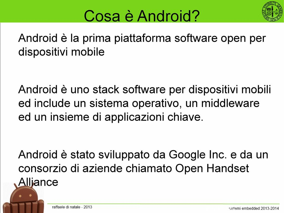 stack software per dispositivi mobili ed include un sistema operativo, un