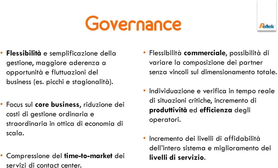 Compressione del time-to-market dei servizi di contact center.