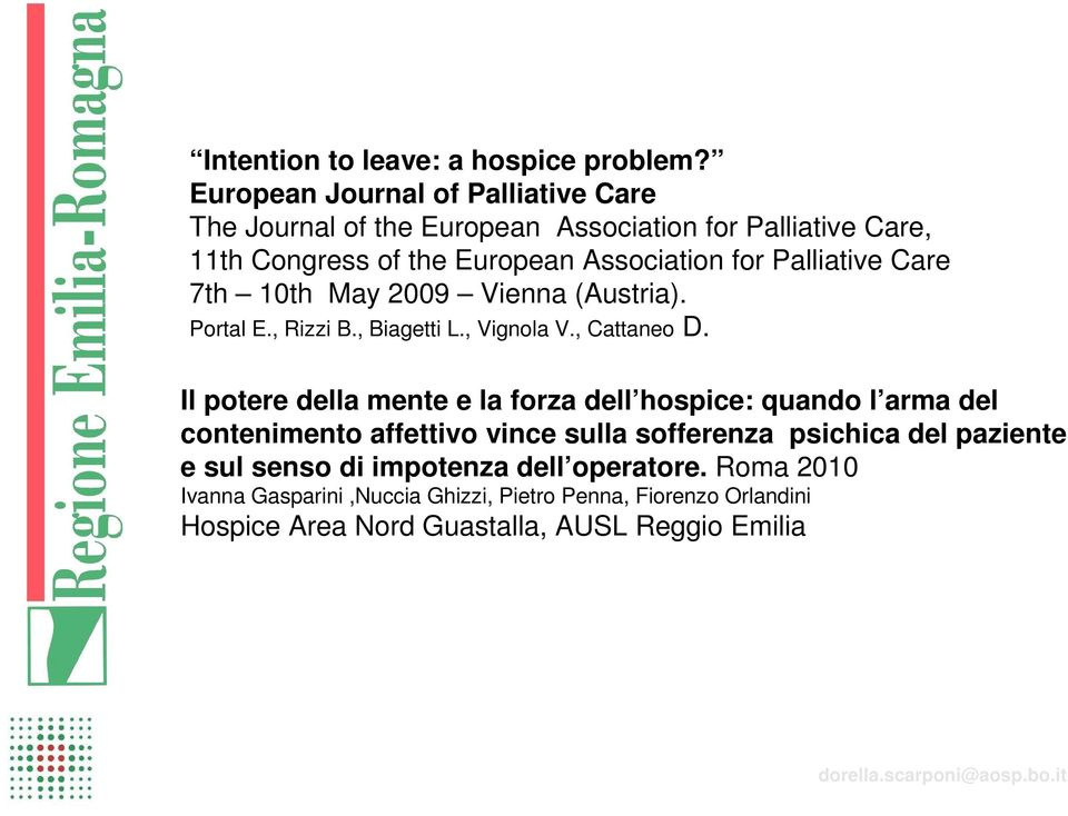 Palliative Care 7th 10th May 2009 Vienna (Austria). Portal E., Rizzi B., Biagetti L., Vignola V., Cattaneo D.