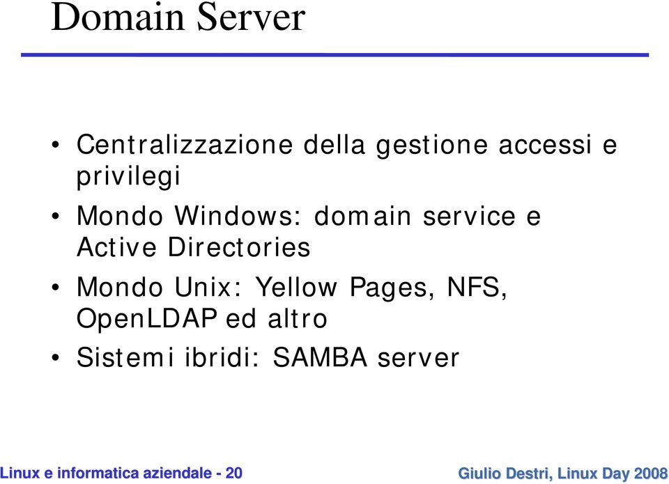 Directories Mondo Unix: Yellow Pages, NFS, OpenLDAP ed