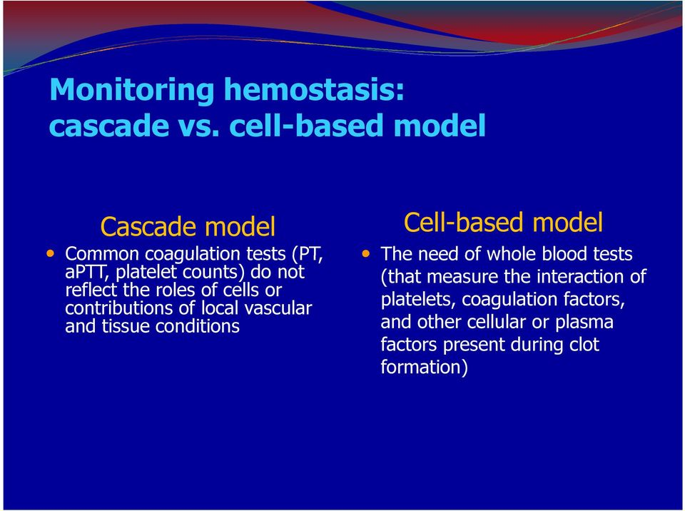reflect the roles of cells or contributions of local vascular and tissue conditions Cell-based