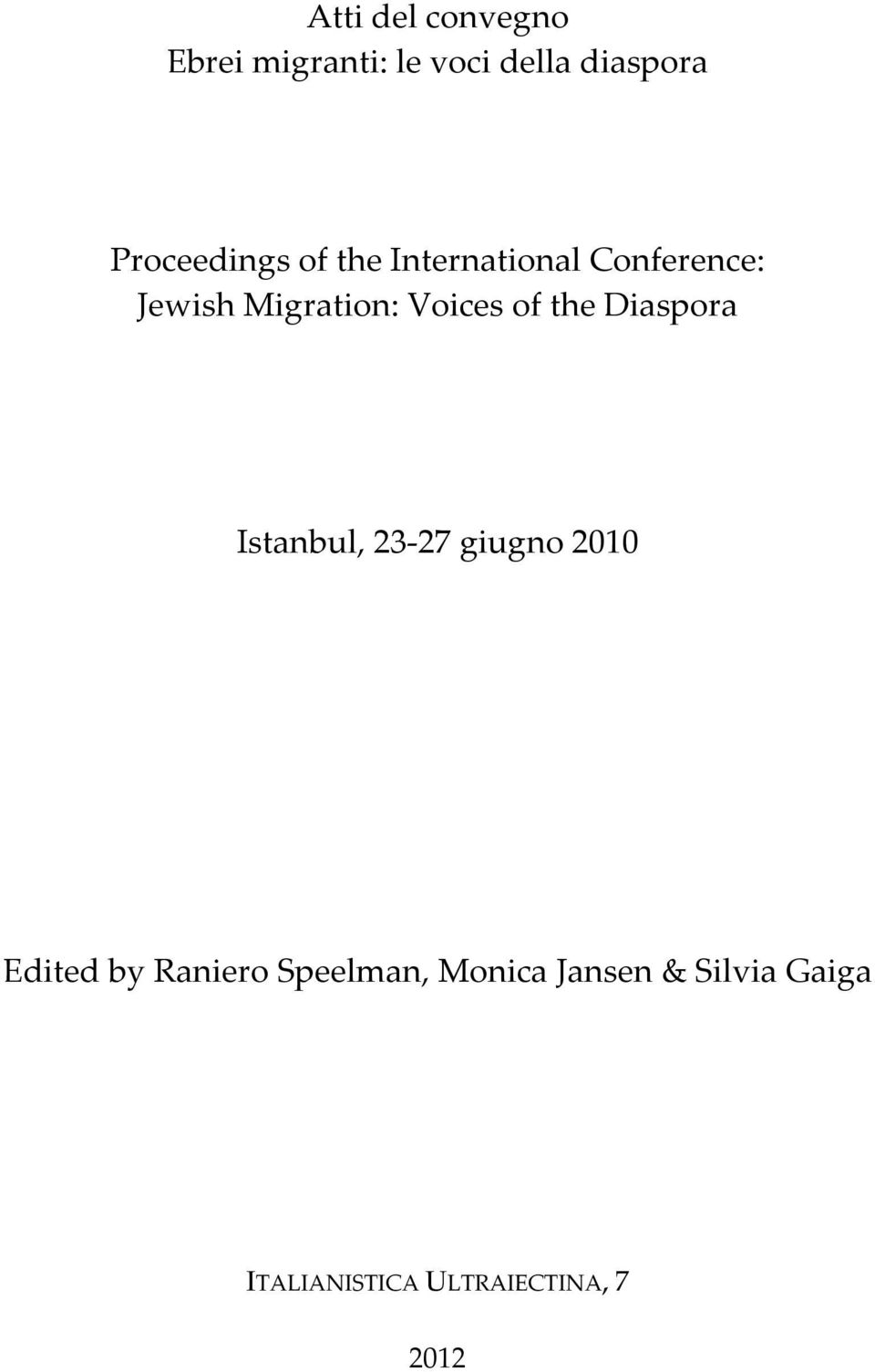 Voices of the Diaspora Istanbul, 23 27 giugno 2010 Edited by