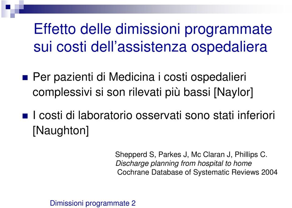 laboratorio osservati sono stati inferiori [Naughton] Shepperd S, Parkes J, Mc Claran J, Phillips
