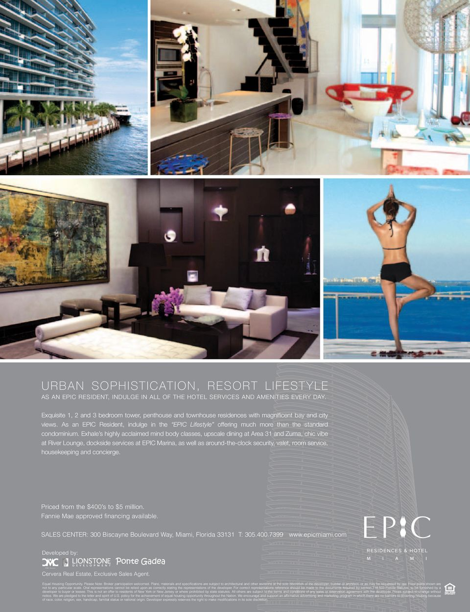 As an EPIC Resident, indulge in the EPIC Lifestyle offering much more than the standard condominium.