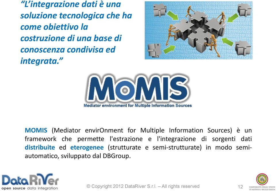 MOMIS (Mediator environment for Multiple Information Sources) è un framework che permette