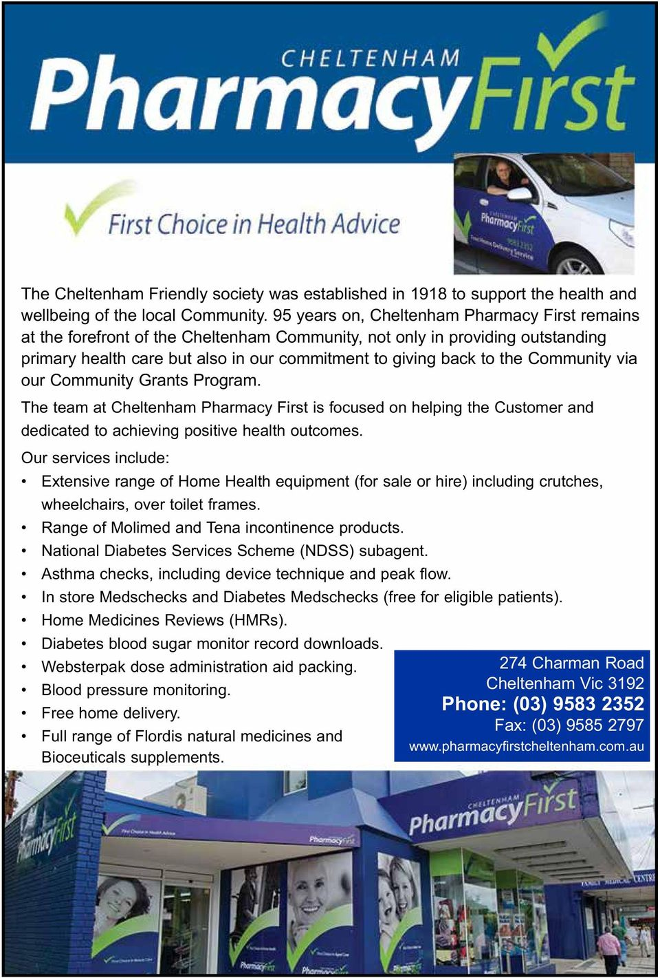Community via our Community Grants Program. The team at Cheltenham Pharmacy First is focused on helping the Customer and dedicated to achieving positive health outcomes.