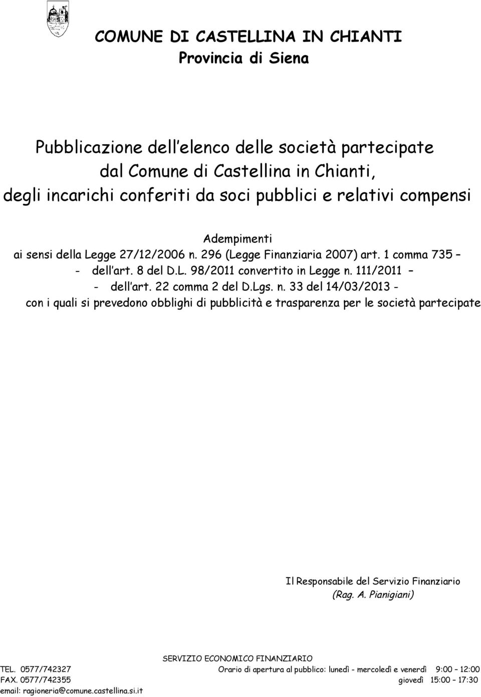 1 comma 735 - dell art. 8 del D.L. 98/2011 convertito in Legge n.